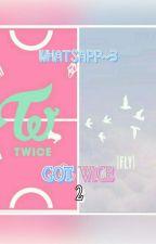 WHATSAPP~3/GOTWICE_2 by DidemOnceTT