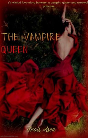 The vampire queen (GirlxGirl)