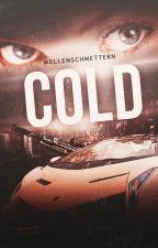 Cold *wird Überarbeitet* by afxwriting