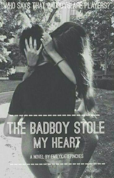 The Bad-Boy Stole My Heart...