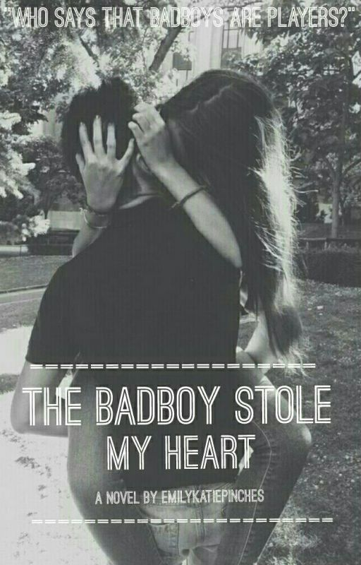 The Bad-Boy Stole My Heart... by EmilyKatiePinches