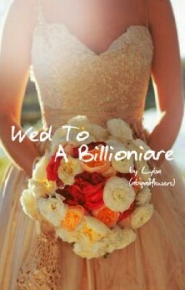Wed to a billionaire