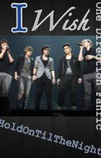 I Wish (a One Direction fan fiction) by holdontilthenight