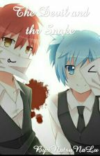 The Snake and the Devil •|• Karma Akabane x Nagisa Shiota x Reader- chan by PrincesszKouryz