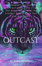 Outcast by Shifting2wolf