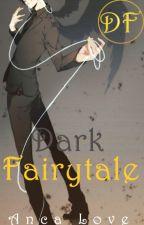 Dark Fairytale: Tale in the Underworld by AncaLove2001