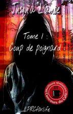 Jusqu'à L'aube - Tome 1 : Coup de poignard by _LPRCf0rlife