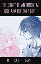 The story of an immortal girl and her only love  by Death-Chan