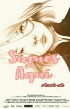 Sigues Aquí ─ Parejas de Naruto by Nesssa-
