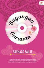 BAYANGAN GURAUAN by sayhazszailie