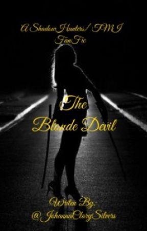 The blond devil- a 'SHADOWHUNTERS' fan fiction  by johannaclarysilvers