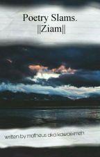 Poetry Slams ||Ziam|| by KawaiixMeh
