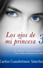 Los ojos de mi princesa 3 by LeslyMoreno0