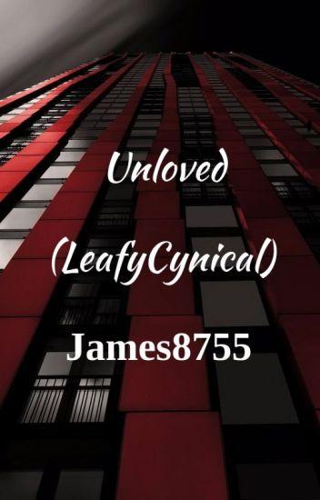 Unloved (Leafycynical)
