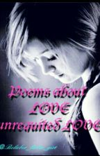Poems about Love unrequited Love by Belieber_bieber_girl