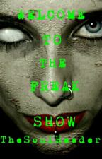 WELCOME TO THE FREAK SHOW (Roleplay) by TheSoulReader724