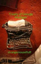 Treaty of George Mulligan by strangemousefluff