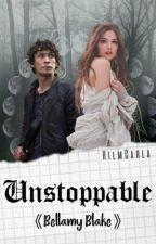 Unstoppable《Bellamy Blake》 by HiImCarla