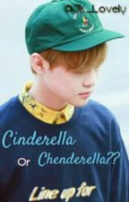 Cinderella or Chenderella? by JK_Lovely