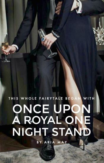 Once Upon a Royal One Night Stand ✓