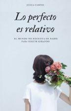 Lo perfecto es relativo by Aladeriva-