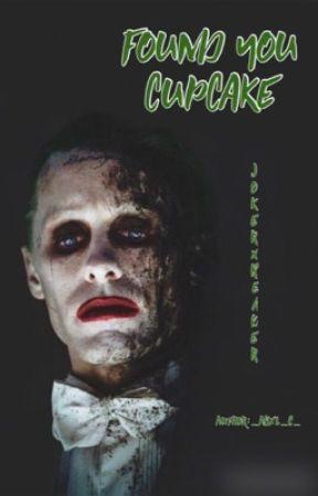 Found you cupcake (JokerXreader)  by _ABx2_C_