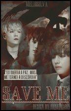 Save Me(Saga i need u) by Anjofake
