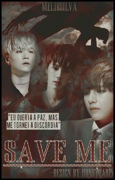 Save Me(Saga i need u)