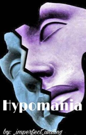 Hypomania  by _Imperfect_Writing
