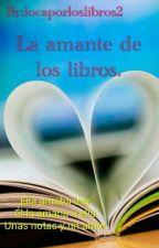 La amante de los libros. by locaporloslibros2