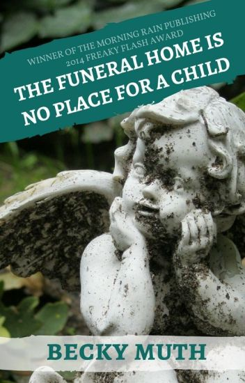 The Funeral Home Is No Place for a Child