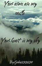 Your arms are my castle. Your heart is my sky by Giulia200209