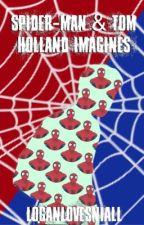 MARVEL   Spider-Man/Tom Holland Imagines by loganlovesniall