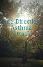 One Direction Asthma Attack by Fan_Gurlz101