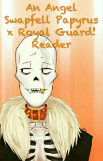 SwapFell! Papyrus x Royal Guard! Reader - BrownENH - Wattpad