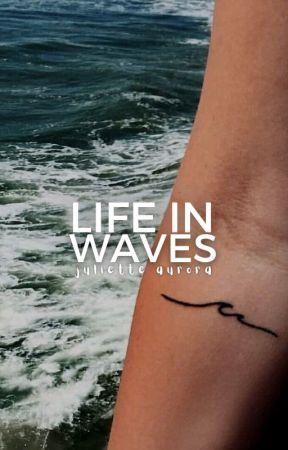 Life in Waves [under construction] by Juliette_Aurora