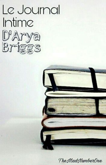 Le Journal Intime d'Arya Briggs