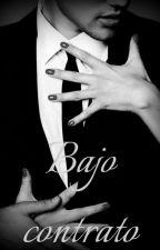 Bajo contrato by Xx_MissProblem_xX
