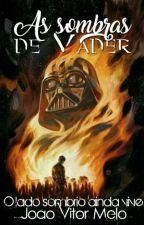Star Wars - As Sombras de Vader by Darth_Jojo