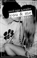 You & Me ~ MystreetZane x Reader by KukiKat