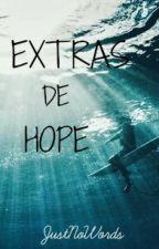 EXTRAS DE HOPE by justnowords