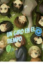 Un Giro En El Tiempo (Chicos de Naruto y Tú) by AleUzumakiUchiha