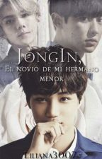 Jong In, El novio de mi hermano menor. by Liliana3007