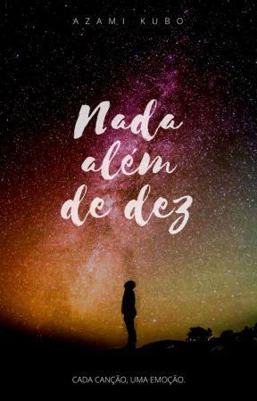NADA ALÉM DE DEZ by AzamiKubo