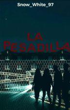 La Pesadilla... by Snow_White_97