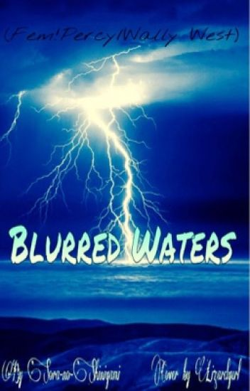 Blurred Waters (FemPercy/Wally West) DISCONTINUED