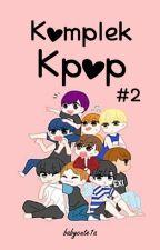 Komplek Kpop #2 by BabyCute1A
