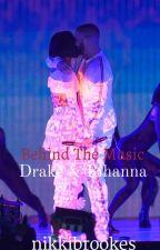Behind The Music (Drake & Rihanna) by NikkiBrookes