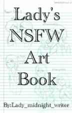 Lady's NSFW Art Book by Lady_midnight_writer