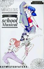 Miraculous High School Musical  by XxTwistedFatexX